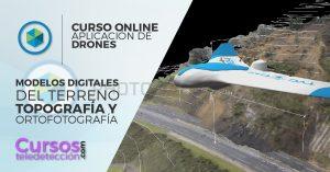 curso online de aplicaciones de dornes modelos digitales del terreno topografía y ortofotografia