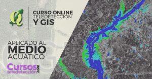 Curso online de teledeteccion y gis aplicado al medio acuatico