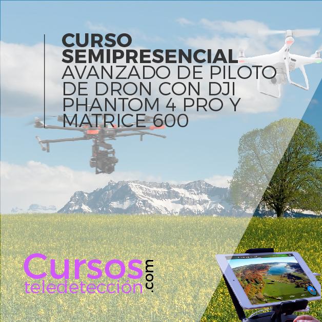 Curso Avanzado Semipresencial de Piloto de drones avanzado phantom 4 pro matrice 600