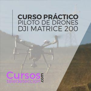 Curso Práctico de piloto de drone Matrice 200