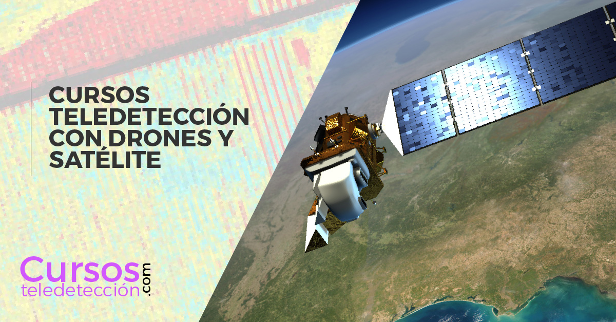 cURSO TELEDETECCION DRONES SATELITES